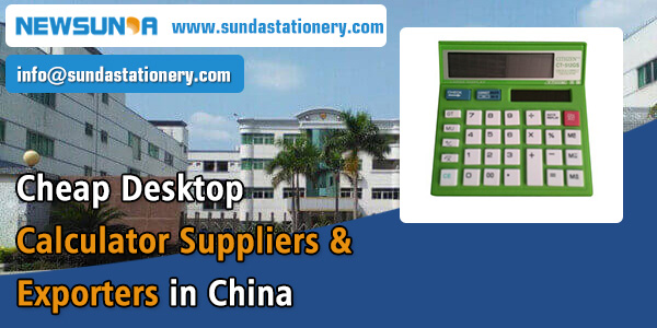 Cheap Desktop Calculator Suppliers & Exporters in China