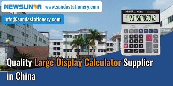 High-Quality-Large-Display-Calculator-Supplier-&-Manufacturer-in-China